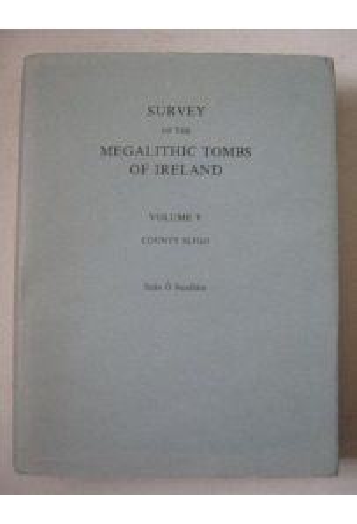 Survey of the Megalithic Tombs of Ireland: County Sligo Vol 5