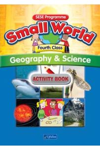 Small World – Geography & Science Activity Book (4th Class)