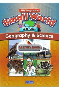 Small World – Geography & Science Activity Book (6th Class)
