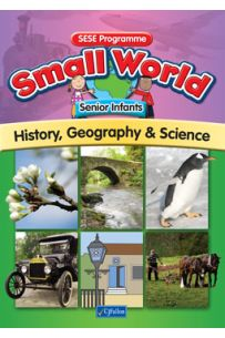 Small World - History, Geography and Science (Senior Infants)