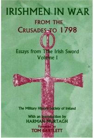 Irishmen in War: From the Crusades to 1798