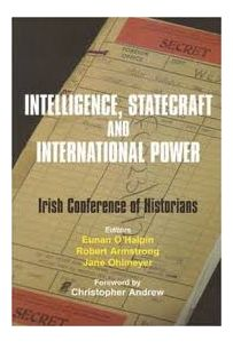 Intelligence, Statecraft and International Power : The Irish Conference of Historians