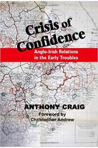 Crisis of Confidence : Anglo-Irish Relations in the Early Troubles, 1966-1974
