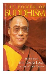 The Power of Buddhism : His Holiness, the Dalai Lama with Jean-Claude Carriere