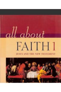 Jesus and the New Testament (All About Faith 1)