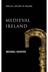 New Gill History of Ireland: Medieval Ireland The Enduring Tradition
