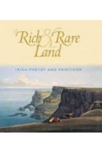 A Rich & Rare Land: Irish Poety and Paintings