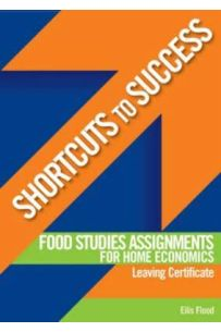 Food Studies Assignments for Home Economics: Leaving Certificate