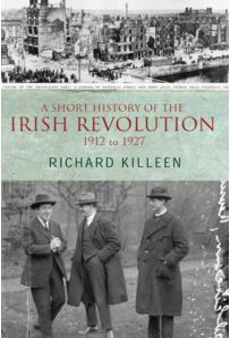 A Short History Of The Irish Revolution 1912 to 1927