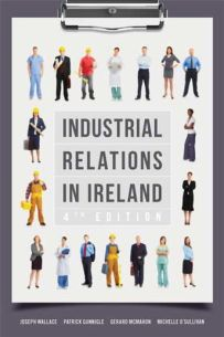 Industrial Relations in Ireland (4th Edition)