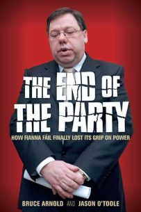 The End Of The Party : How Fianna Fáil lost its grip on power