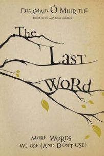 The Last Word: More Words We Use and Don't Use