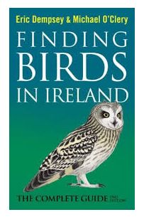 Finding Birds In Ireland: The Complete Guide (2nd Edition)