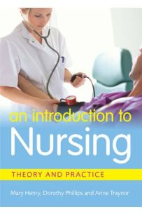 An Introduction to Nursing: Theory & Practice