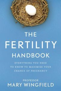 The Fertility Handbook: Everything You Need to Know to maximise your chance of pregnancy