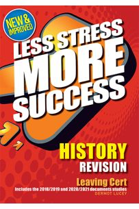 Less Stress More Success : History Revision (Leaving Cert)