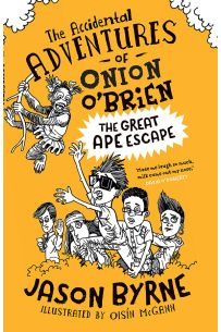 The Accidental Adventures of Onion O'Brien : The Great Ape Escape (Paperback)