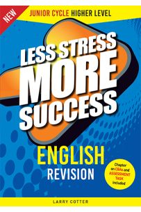 Less Stress More Success : English Revision (Junior Cycle Higher Level)