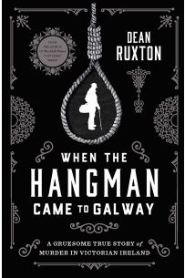 When the Hangman Came to Galway