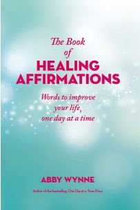 The Book of Healing Affirmations : Words to improve your life, one day at a time