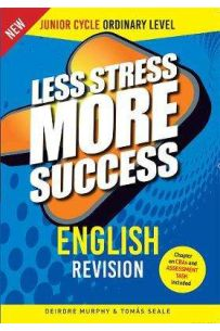 Less Stress More Success : English Revision (Junior Cycle Ordinary Level)