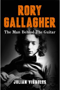Rory Gallagher The Man Behind the Guitar
