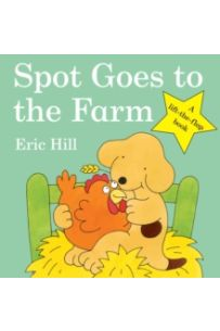 Spot Goes to the Farm : A Lift-the-Flap Story