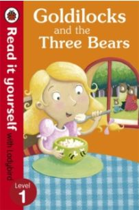 Goldilocks and the Three Bears - Read It Yourself with Ladybird : Level 1