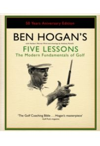 Ben Hogan's Five Lessons : The Modern Fundamentals of Golf
