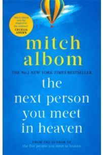 The Next Person You Meet in Heaven : The sequel to The Five People You Meet in Heaven