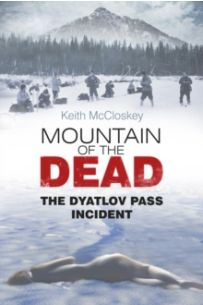 Mountain of the Dead : The Dyatlov Pass Incident