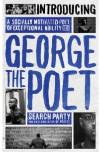 Introducing George The Poet : Search Party: A Collection of Poems