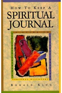 How to Keep a Spiritual Journal : A Guide to Journal Keeping for Inner Growth and Personal Discovery