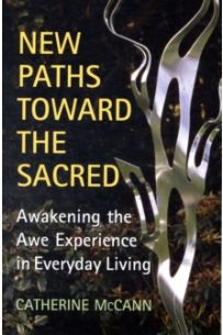 New Paths Toward the Sacred : Awakening the Awe Experience in Everyday Living