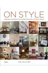 On Style : Inspiration and Advice from the New Generation of Interior Design