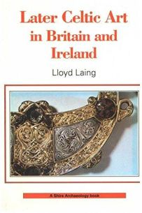 Later Celtic Art in Britain and Ireland