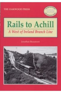 Rails to Achill : A West of Ireland Branch Line : No. 222
