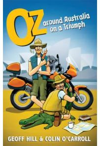 Oz: Around Australia on a Triumph : Around Australia on a Triumph, Motorbike Adventures 3
