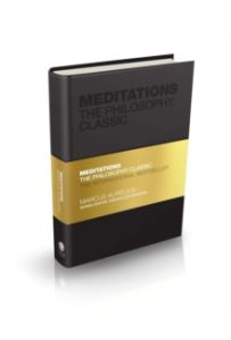 Meditations : The Philosophy Classic