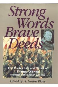 Strong Words, Brave Deeds: The Poetry, Life and Times of Thomas O'Brien