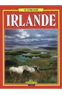 Le Livre d'Or Irlande: Golden Book of Ireland (French Edition)