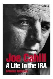 Joe Cahill: A Life in the IRA