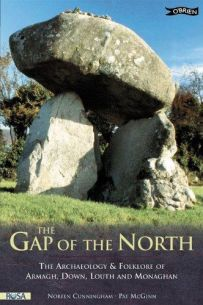 The Gap of the North The Archaeology and Folklore of Armagh Down Louth and Monaghan