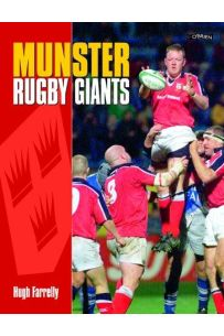 Munster Rugby Giants: The Rise and Rise of Munster Rugby
