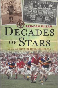 Decades Of Stars - A Collection Of Hurling Heroes