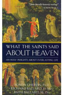 What The Saints Said About Heaven: 101 Holy Insights on Everlasting Life