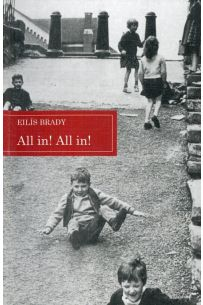 All in! All in!: Selection of Dublin Children's Traditional Street Games with Rhymes and Music (Folklore Studies)