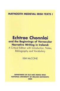 Echtrae Chonnlai and the Beginnings of Vernacular Narrative Writing in Ireland