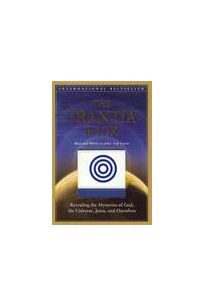 The Urantia Book : Revealing the Mysteries of God, the Universe, Jesus, and Ourselves