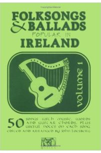 Folksongs And Ballads Popular In Ireland: Volume 1